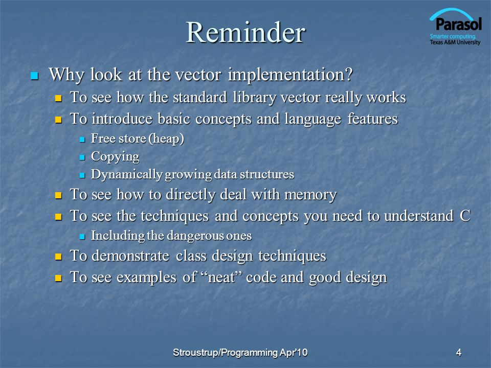 Reminder Why look at the vector implementation