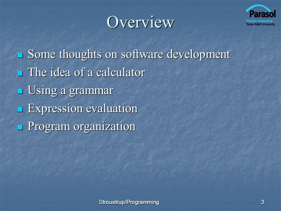 Overview Some thoughts on software development