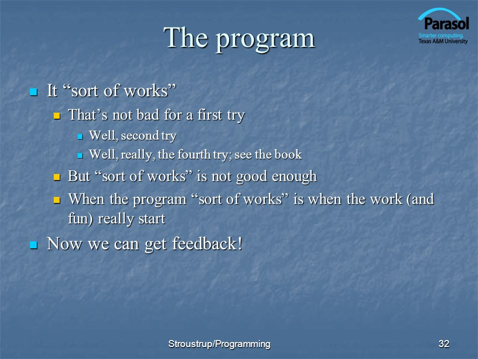 The program It sort of works Now we can get feedback!
