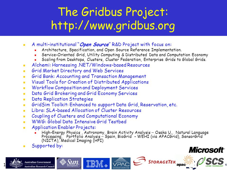 The Gridbus Project: http://www.gridbus.org