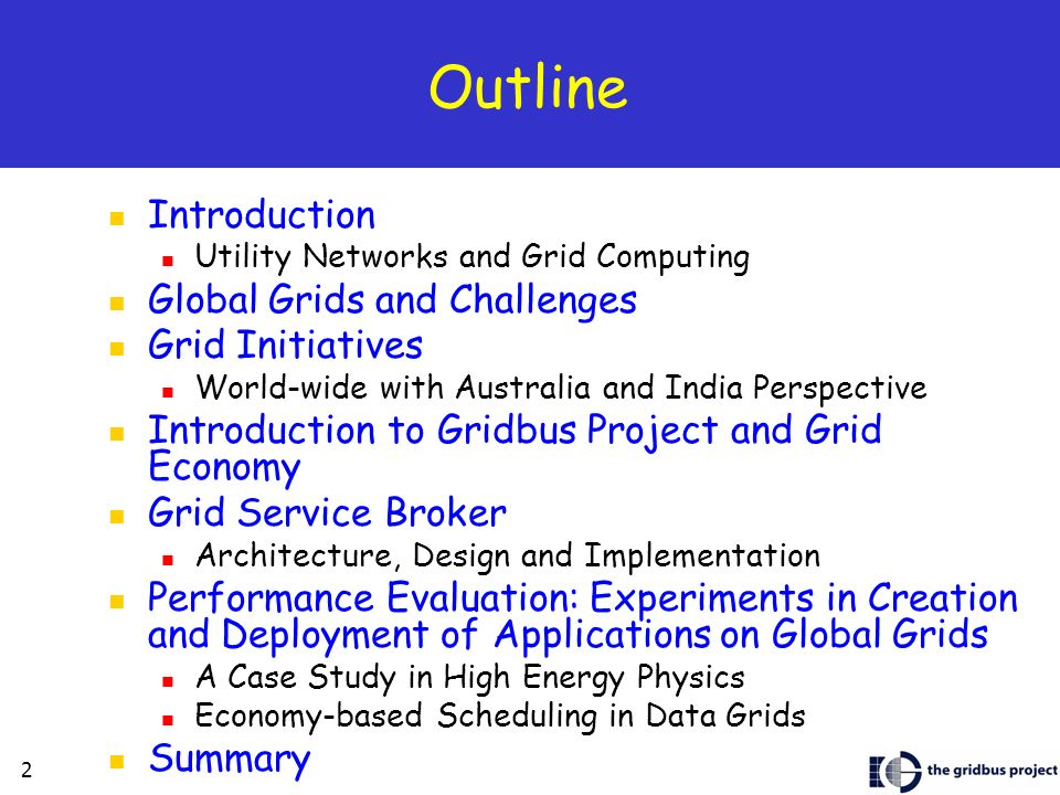 Outline Introduction Global Grids and Challenges Grid Initiatives