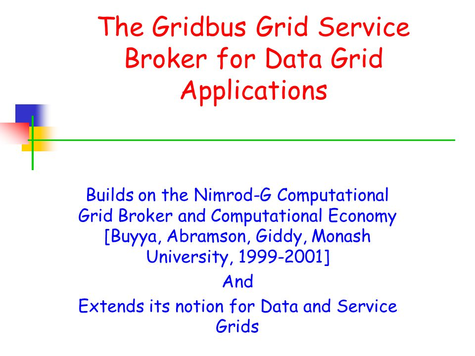 The Gridbus Grid Service Broker for Data Grid Applications