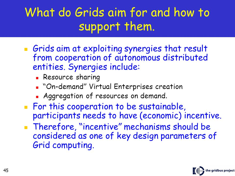 What do Grids aim for and how to support them.