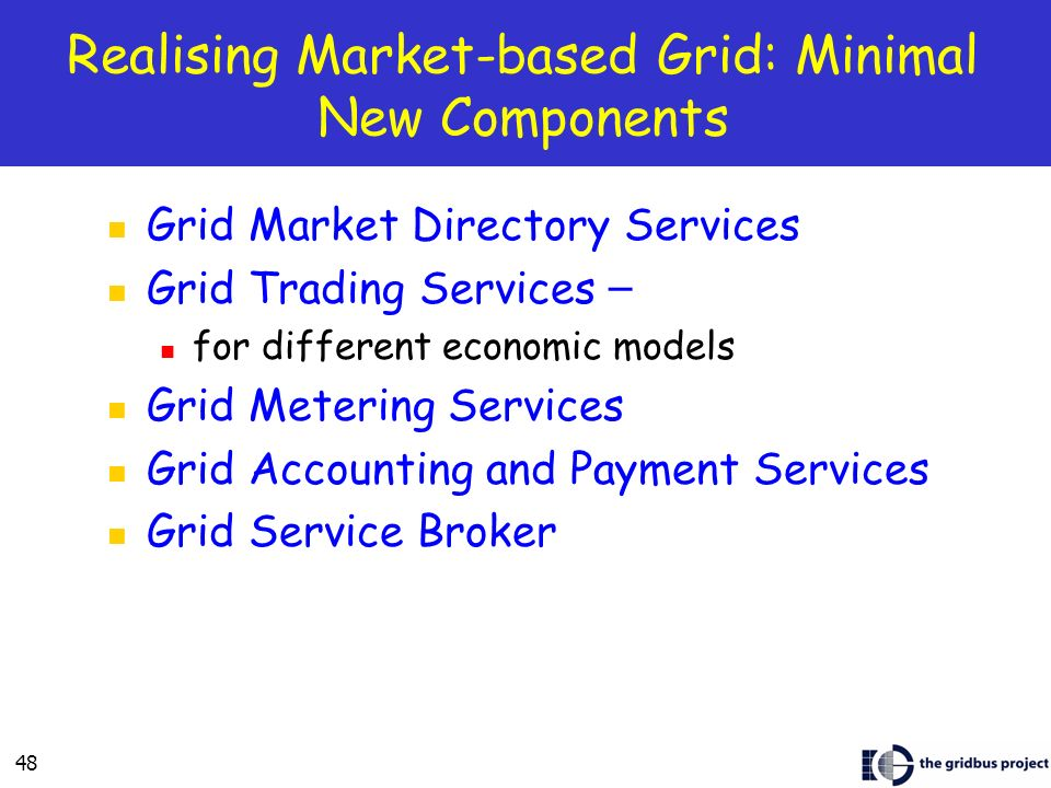 Realising Market-based Grid: Minimal New Components