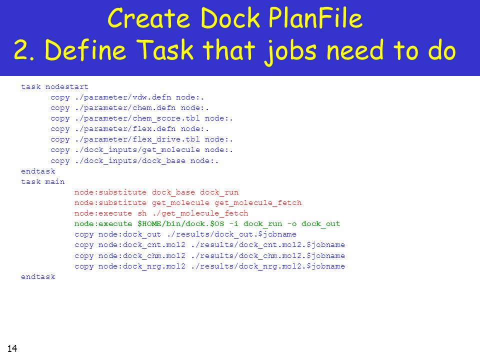 Create Dock PlanFile 2. Define Task that jobs need to do