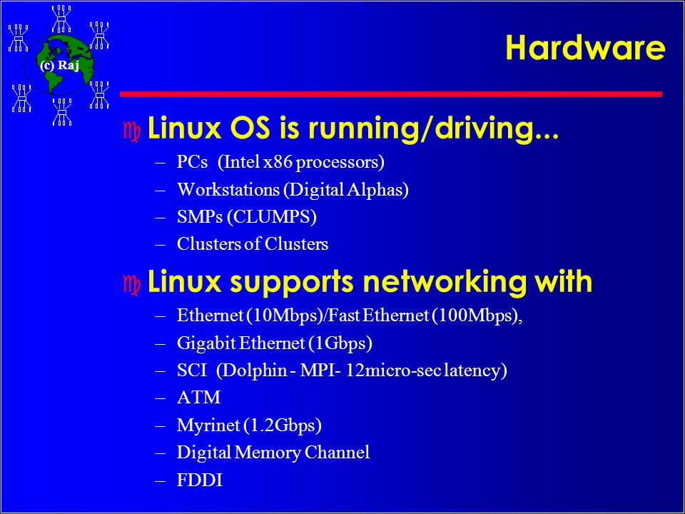 Hardware Linux OS is running/driving... Linux supports networking with