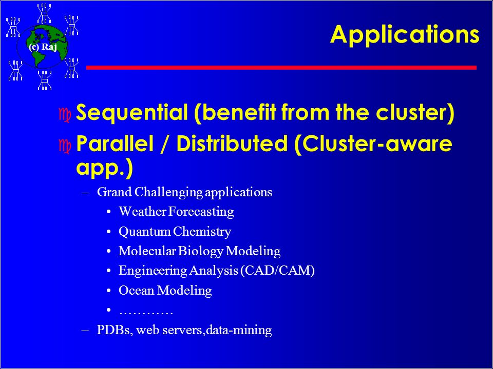 Applications Sequential (benefit from the cluster)