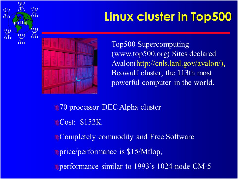 Linux cluster in Top500 Top500 Supercomputing (www.top500.org) Sites declared.