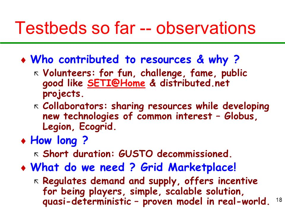 Testbeds so far -- observations