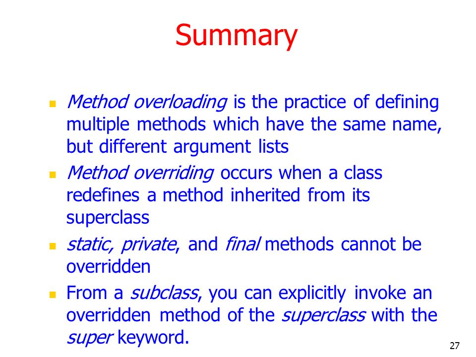 Summary Method overloading is the practice of defining multiple methods which have the same name, but different argument lists.