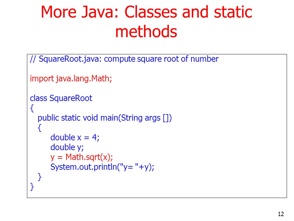 More Java: Classes and static methods