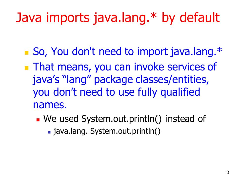 Java imports java.lang.* by default
