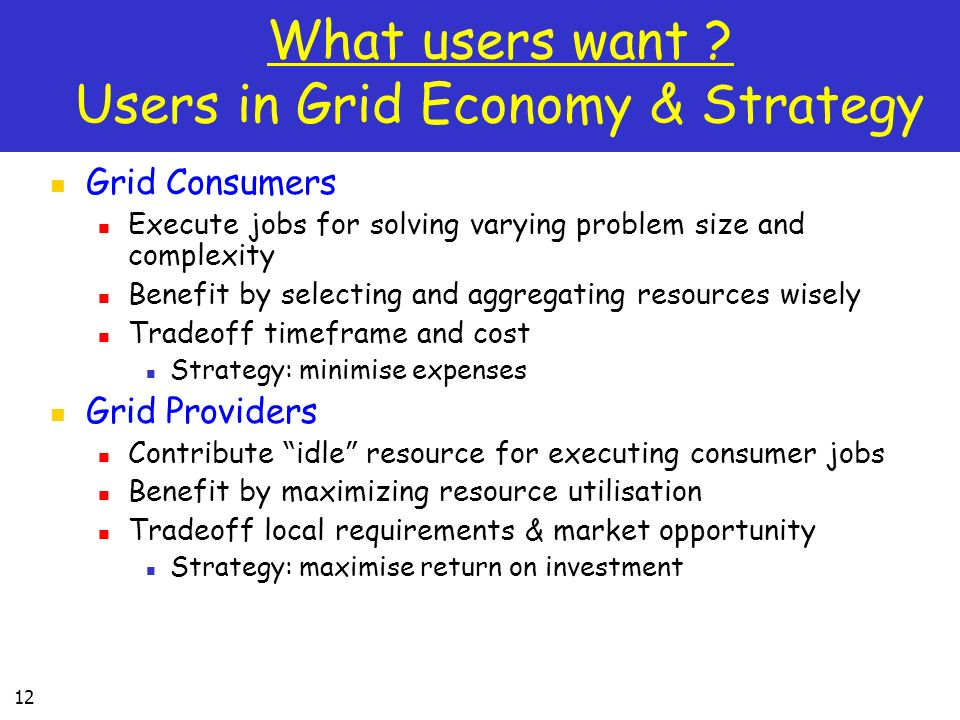 What users want Users in Grid Economy & Strategy