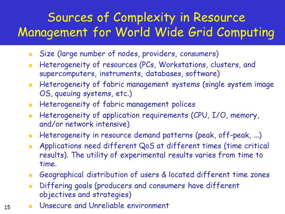 Sources of Complexity in Resource Management for World Wide Grid Computing