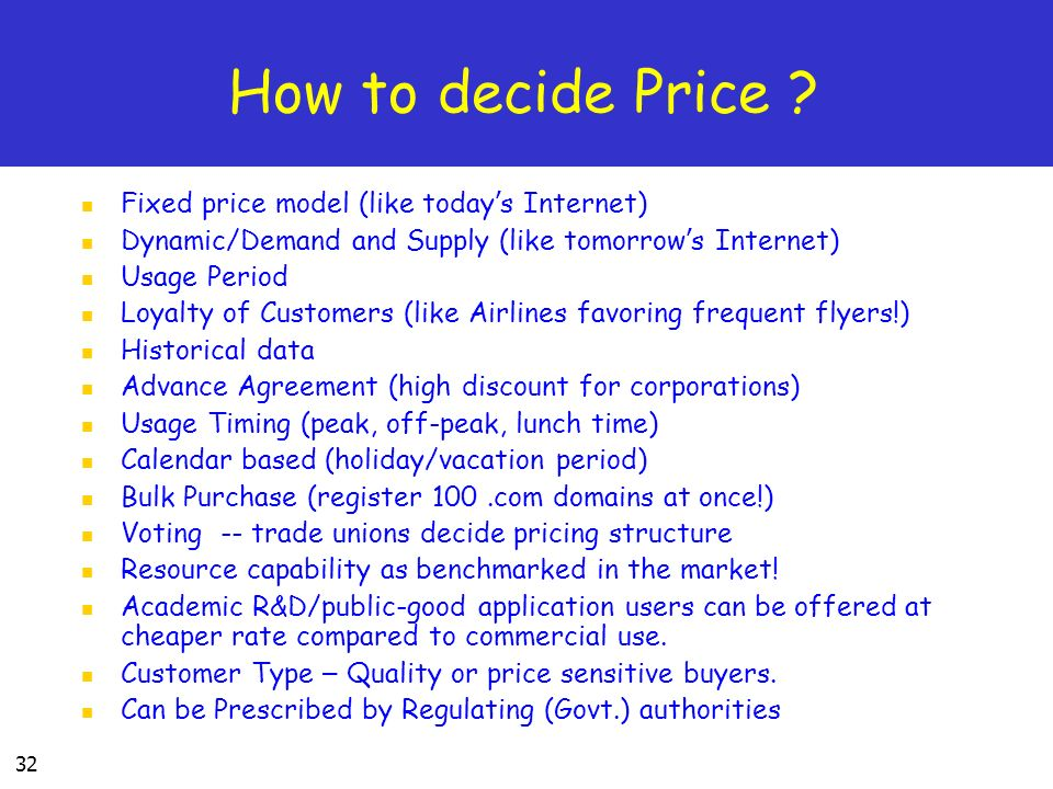 How to decide Price Fixed price model (like today's Internet)