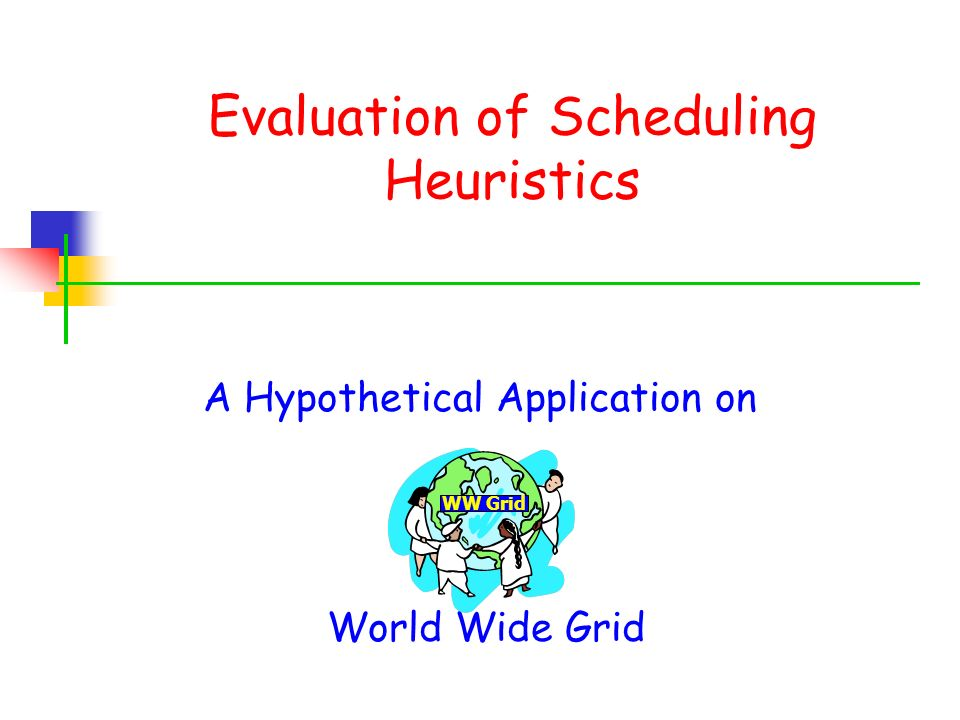 Evaluation of Scheduling Heuristics