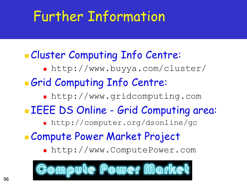 Further Information Cluster Computing Info Centre: