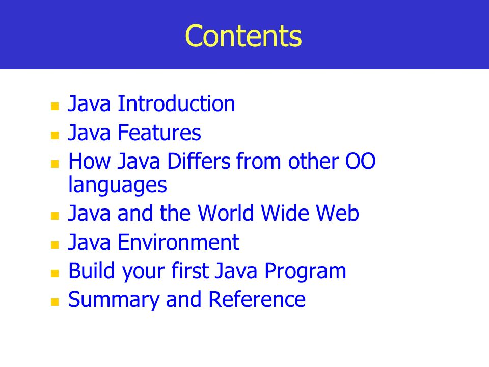 Contents Java Introduction Java Features