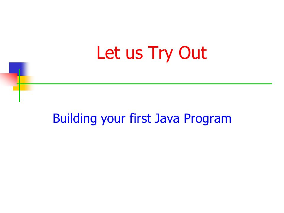 Building your first Java Program