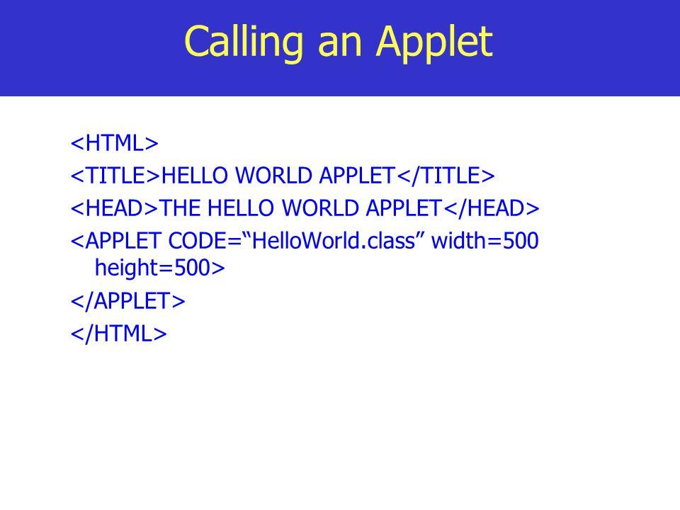 Calling an Applet <HTML>