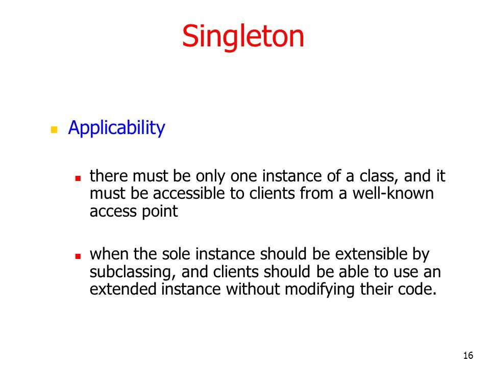 Singleton Applicability