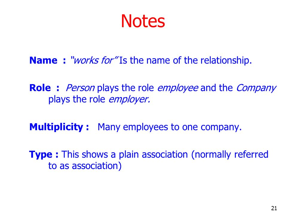 Notes Name : works for Is the name of the relationship.