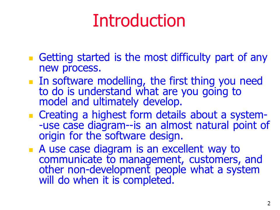 Introduction Getting started is the most difficulty part of any new process.