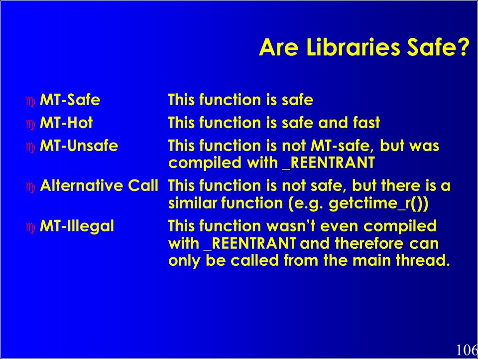 Are Libraries Safe MT-Safe This function is safe