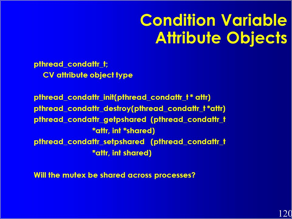 Condition Variable Attribute Objects