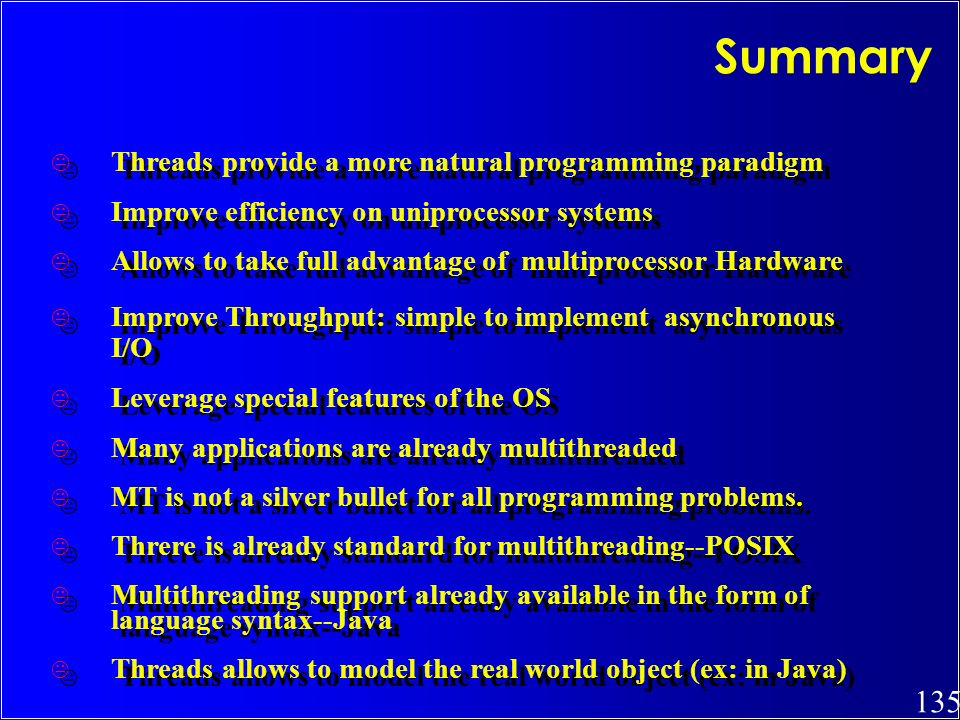 Summary Threads provide a more natural programming paradigm