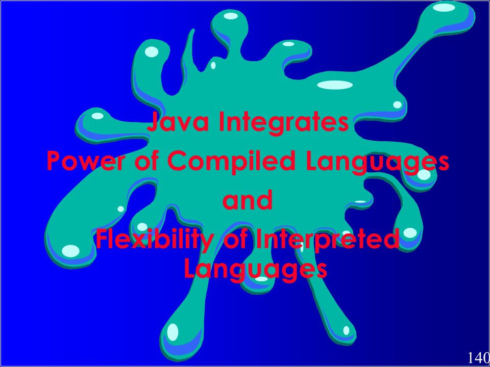 Power of Compiled Languages Flexibility of Interpreted Languages