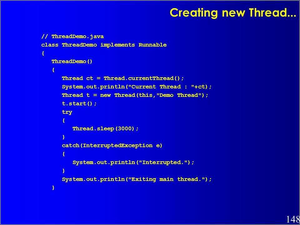 Creating new Thread... // ThreadDemo.java