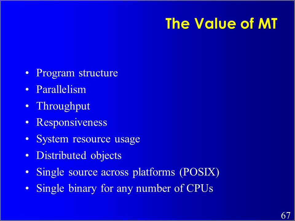 The Value of MT Program structure Parallelism Throughput