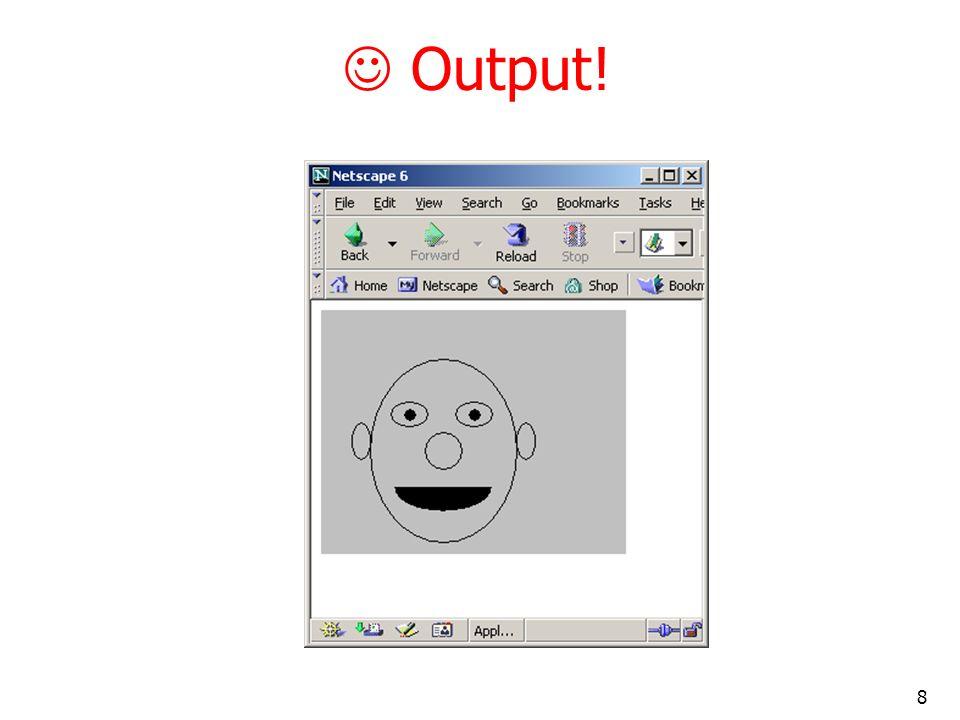  Output!