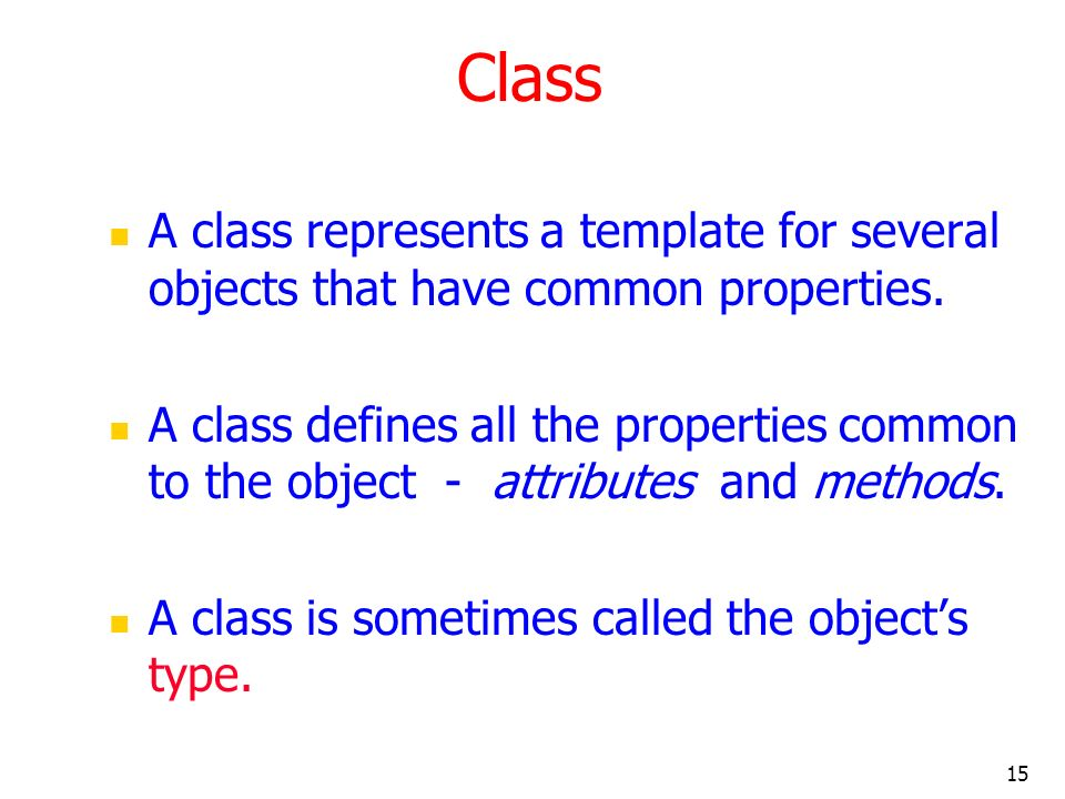 Class A class represents a template for several objects that have common properties.