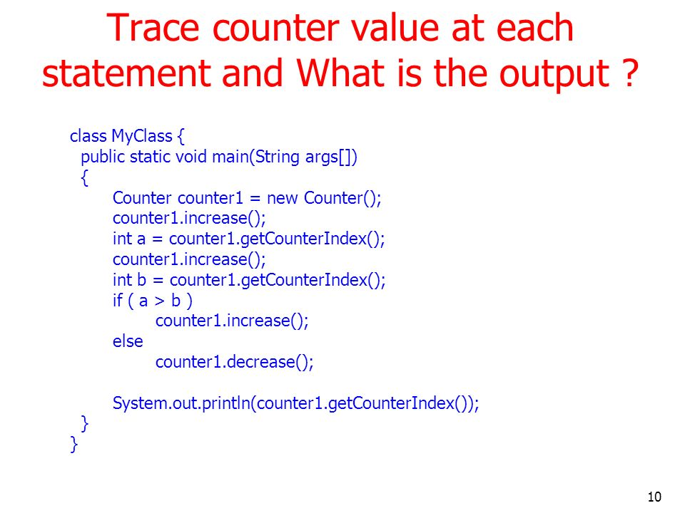 Trace counter value at each statement and What is the output