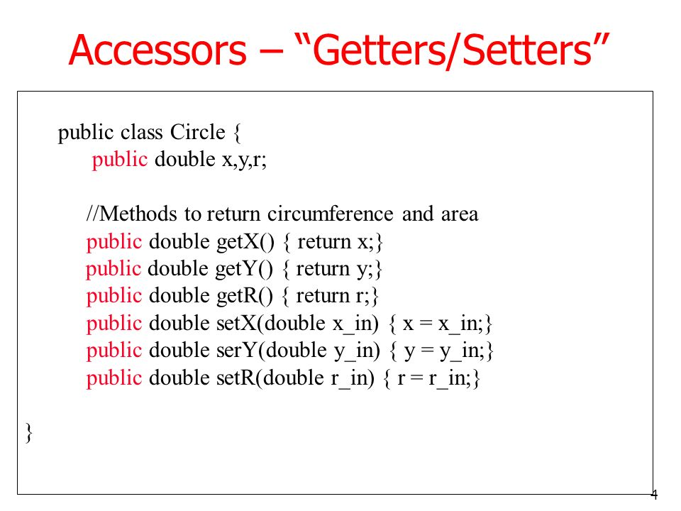 Accessors – Getters/Setters