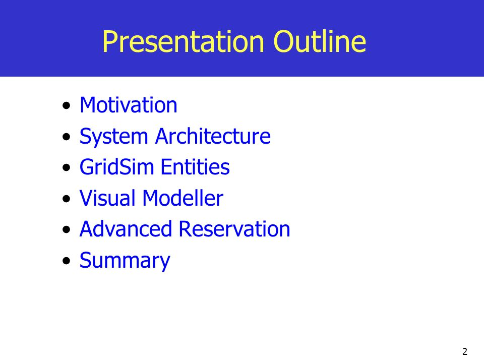 Presentation Outline Motivation System Architecture GridSim Entities