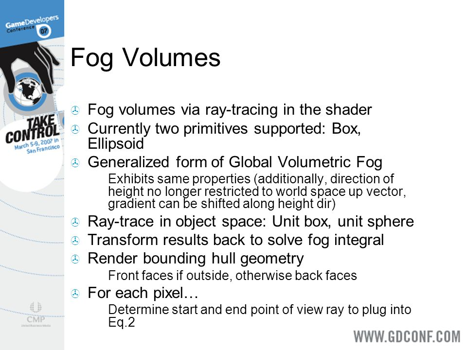 Fog Volumes Fog volumes via ray-tracing in the shader