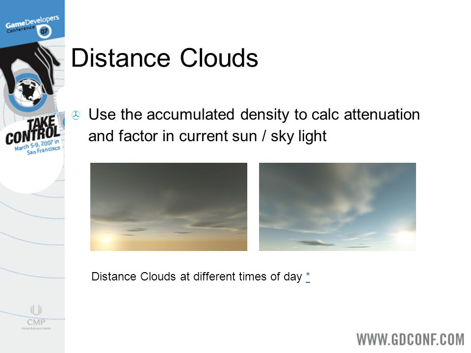 Distance Clouds Use the accumulated density to calc attenuation and factor in current sun / sky light.