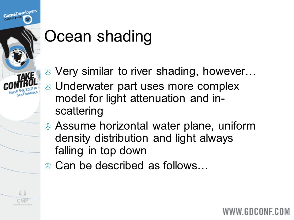 Ocean shading Very similar to river shading, however…