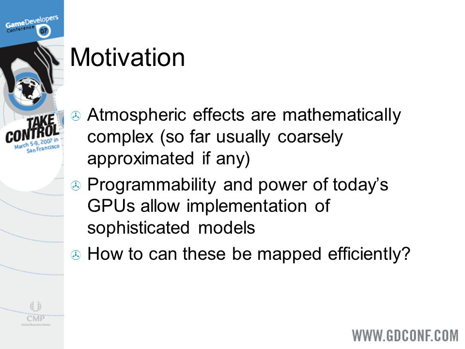 Motivation Atmospheric effects are mathematically complex (so far usually coarsely approximated if any)