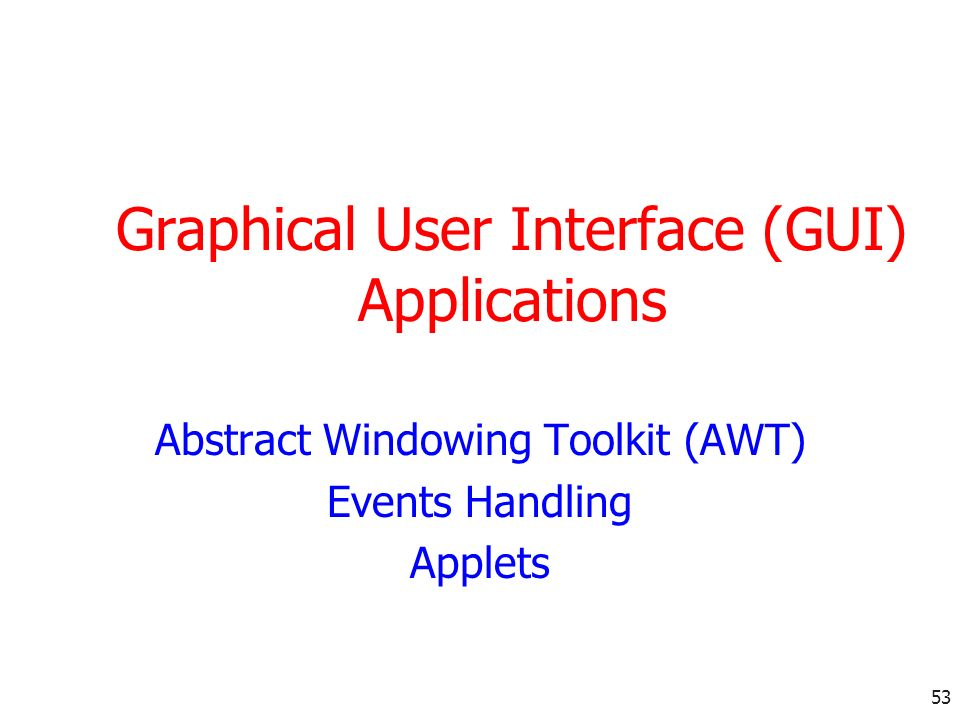 Graphical User Interface (GUI) Applications