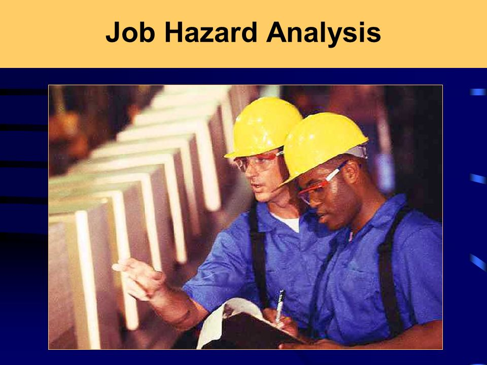 Job Hazard Analysis I. Speaker's Notes: