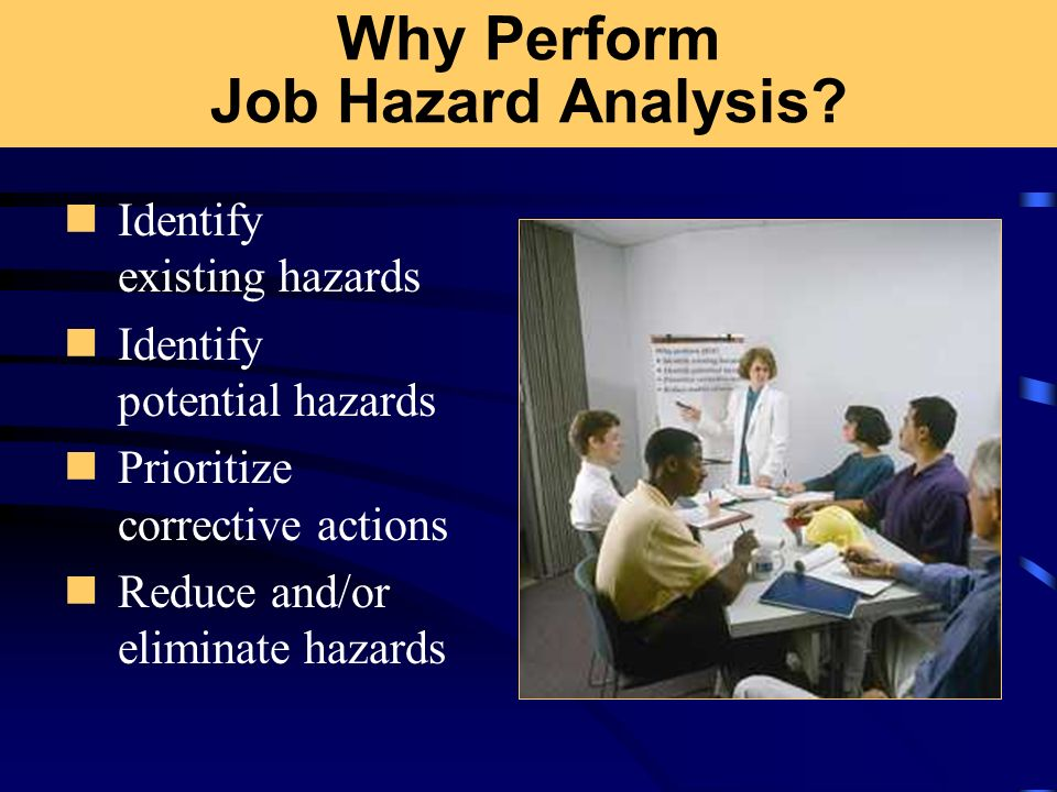 Why Perform Job Hazard Analysis