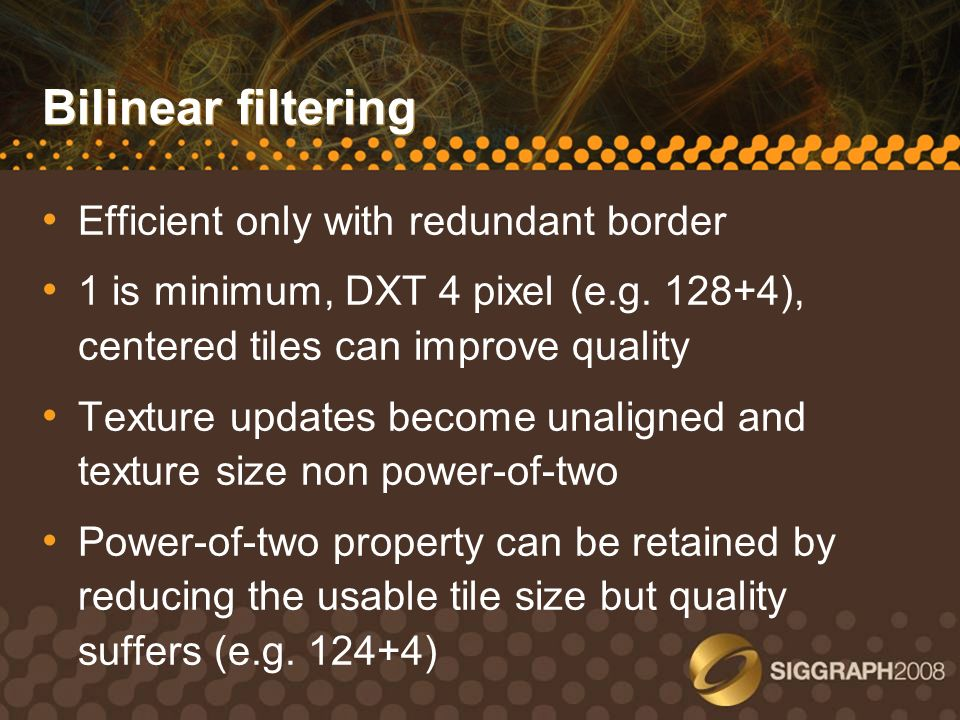 Bilinear filtering Efficient only with redundant border