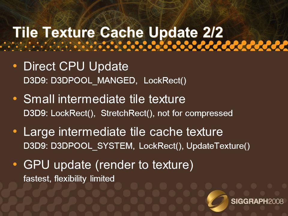 Tile Texture Cache Update 2/2