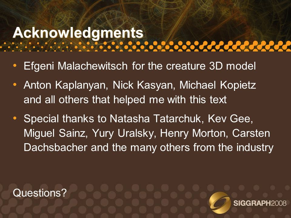 Acknowledgments Efgeni Malachewitsch for the creature 3D model
