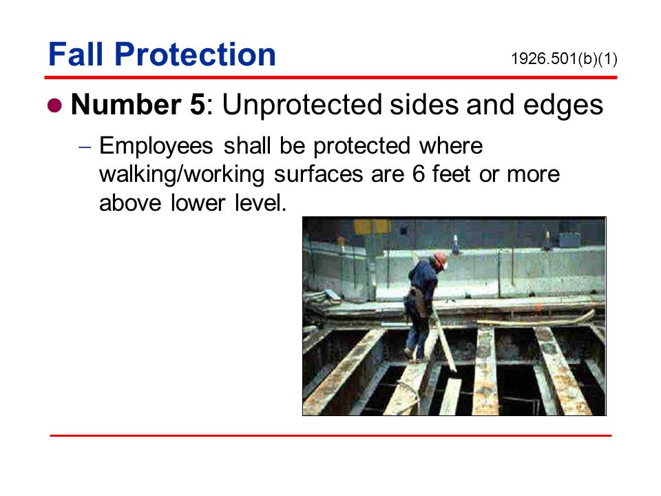 Fall Protection Number 5: Unprotected sides and edges