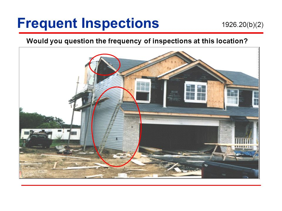 Frequent Inspections 1926.20(b)(2)